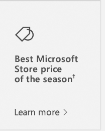 Best Microsoft Store price of the season†. Learn more.