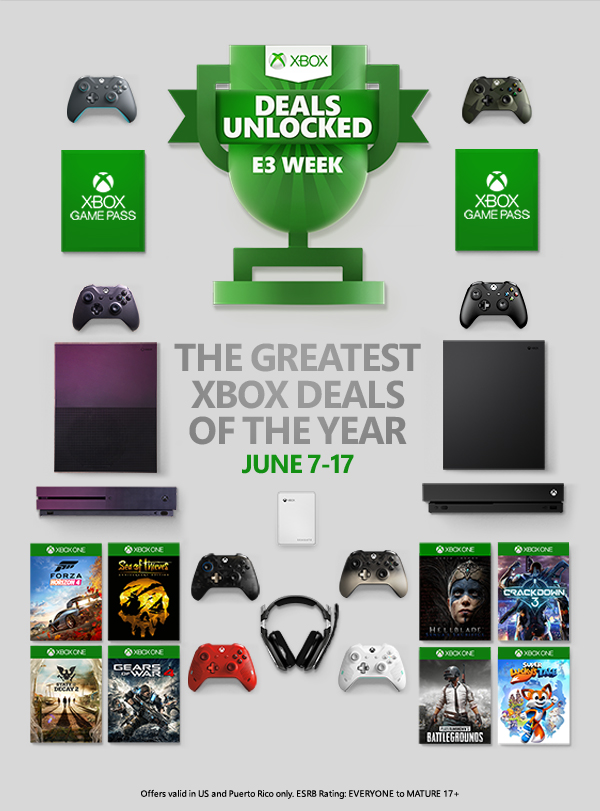 Xbox Deals Unlocked. E3 Week. The greatest Xbox deals of the year. June 7 to 17. Offers valid in US and Puerto Rico only. ESRB Rating: EVERYONE to MATURE 17+