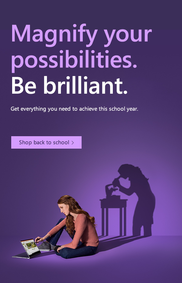 Magnify your possibilities. Be brilliant. Get everything you need to achieve this year. Shop back to school.